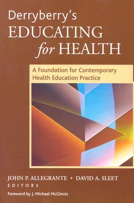 Derryberry's Educating for Health By Derryberry, Mayhew/ Allegrante, John P./ Sleet, David A./ McGinnis, J. Michael (FRW)